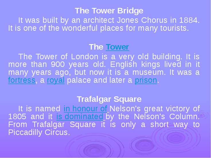 The Tower Bridge It was built by an architect Jones Chorus in 1884. It is one...