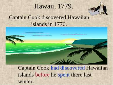 Captain Cook discovered Hawaiian islands in 1776. Hawaii, 1779. Captain Cook ...