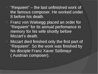 """Requiem"" – the last unfinished work of the famous composer. He worked under ..."