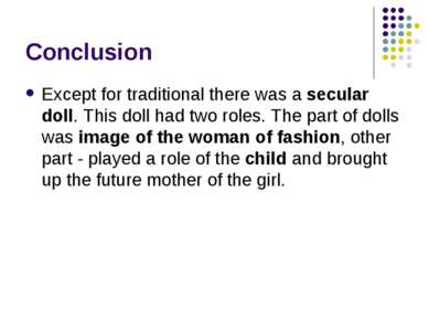 Conclusion Except for traditional there was a secular doll. This doll had two...