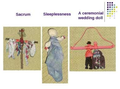 Sacrum A ceremonial wedding doll Sleeplessness