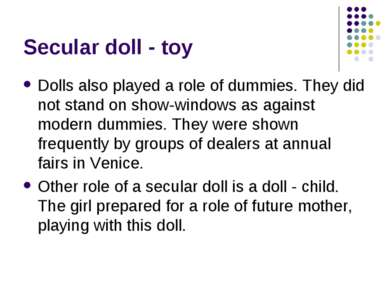 Secular doll - toy Dolls also played a role of dummies. They did not stand on...