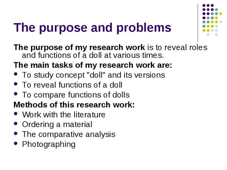 The purpose and problems The purpose of my research work is to reveal roles a...