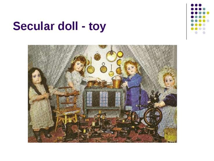 Secular doll - toy