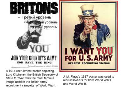 J. M. Flagg's 1917 poster was used to recruit soldiers for both World War I a...