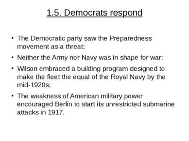 1.5. Democrats respond The Democratic party saw the Preparedness movement as ...