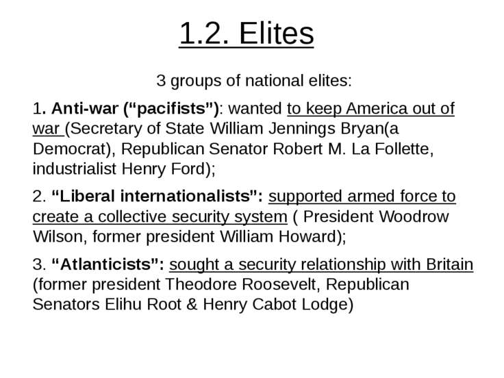 "1.2. Elites 3 groups of national elites: 1. Anti-war (""pacifists""): wanted to..."