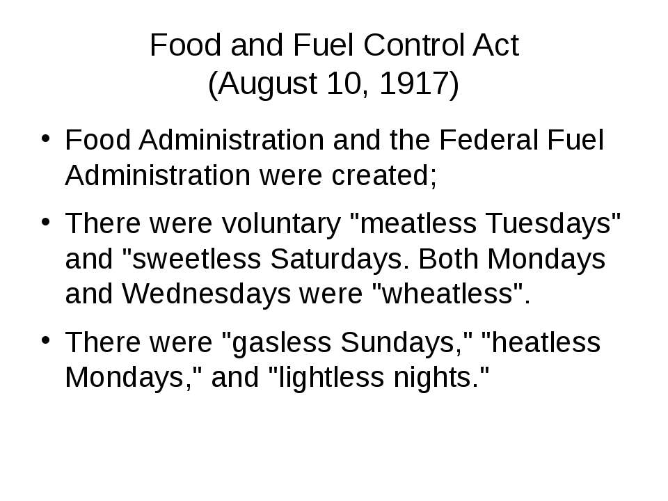 Food and Fuel Control Act (August 10, 1917) Food Administration and the Feder...