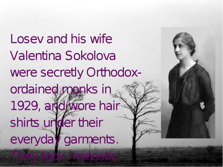 Losev and his wife Valentina Sokolova were secretly Orthodox-ordained monks i...