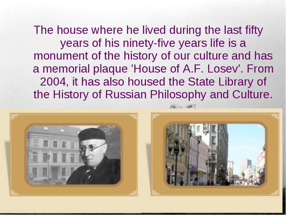 The house where he lived during the last fifty years of his ninety-five years...