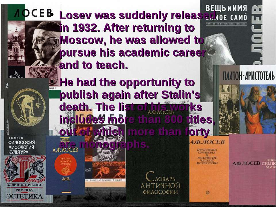 Losev was suddenly released in 1932. After returning to Moscow, he was allowe...