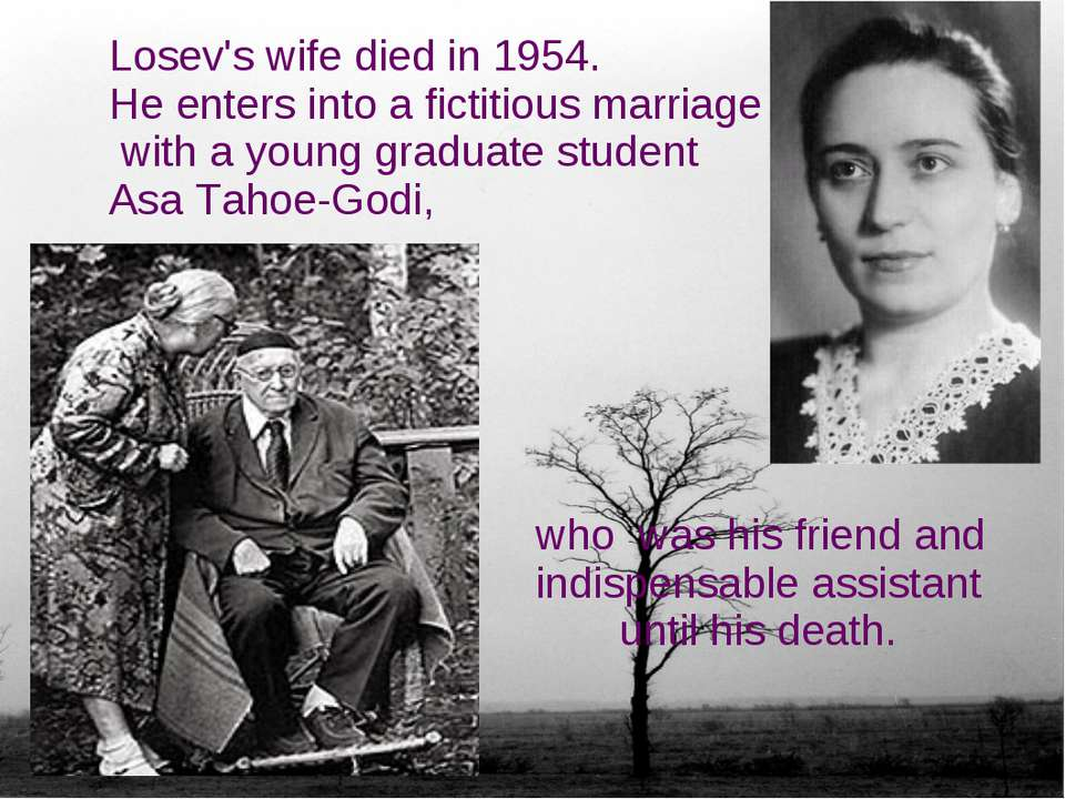 Losev's wife died in 1954. He enters into a fictitious marriage with a young ...