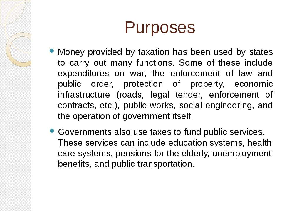 Purposes Money provided by taxation has been used by states to carry out many...