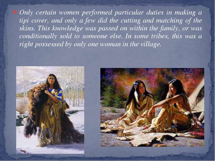Only certain women performed particular duties in making a tipi cover, and on...