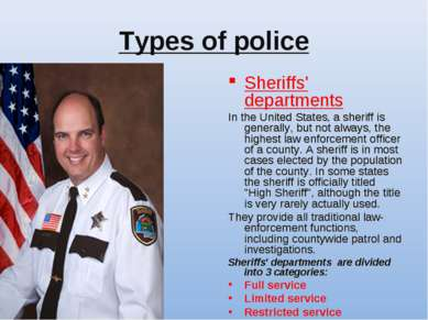 Types of police Sheriffs' departments In the United States, a sheriff is gene...
