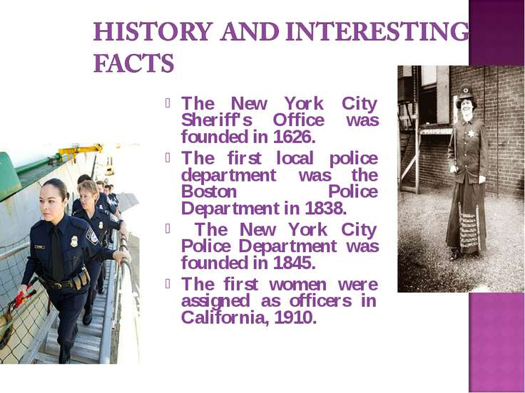 The New York City Sheriff's Office was founded in 1626. The first local polic...