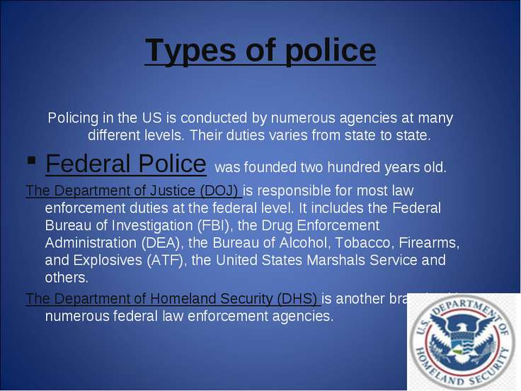 Types of police Policing in the US is conducted by numerous agencies at many ...