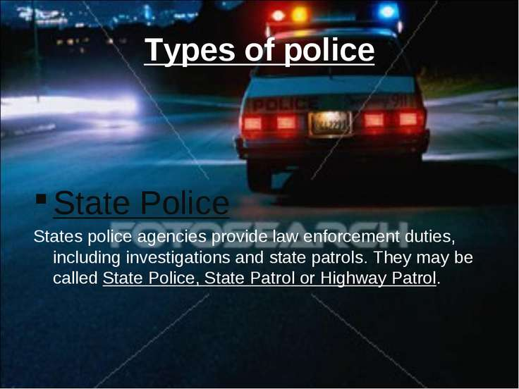 Types of police State Police States police agencies provide law enforcement d...