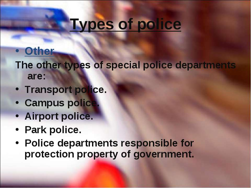 Types of police Other The other types of special police departments are: Tran...
