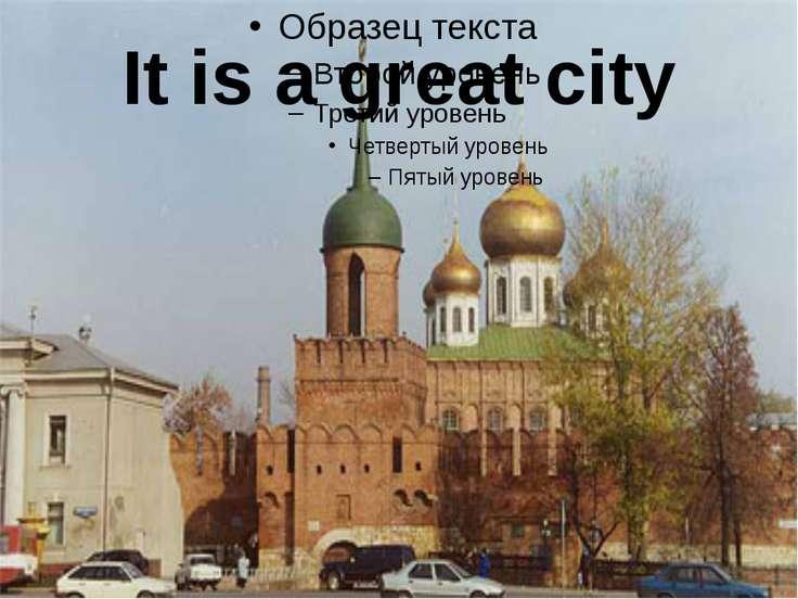 It is a great city