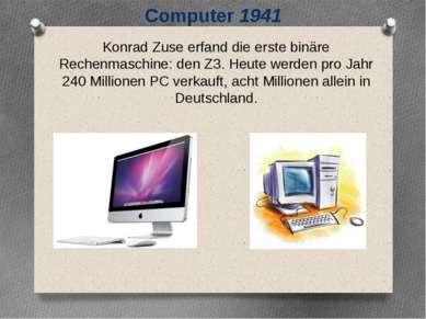 Konrad Zuse erfand die erste binäre Rechenmaschine: den Z3. Heute werden pro ...