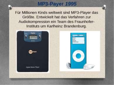 Für Millionen Kinds weltweit sind MP3-Player das Größte. Entwickelt hat das V...