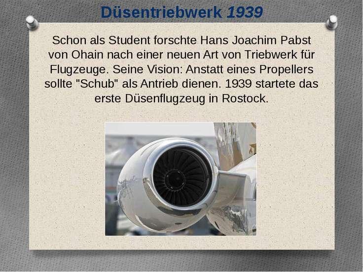 Schon als Student forschte Hans Joachim Pabst von Ohain nach einer neuen Art ...