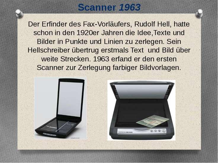 Der Erfinder des Fax-Vorläufers, Rudolf Hell, hatte schon in den 1920er Jahre...