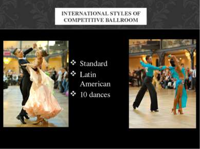 Standard Latin American 10 dances INTERNATIONAL STYLES OF COMPETITIVE BALLROOM