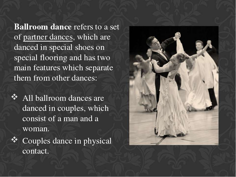 Ballroom dance refers to a set of partner dances, which are danced in special...
