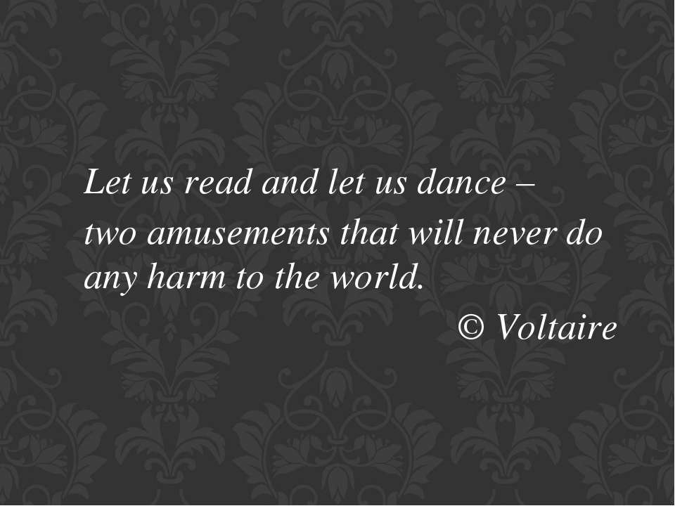 Let us read and let us dance – two amusements that will never do any harm to ...