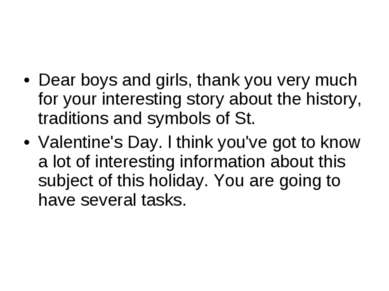 Dear boys and girls, thank you very much for your interesting story about the...
