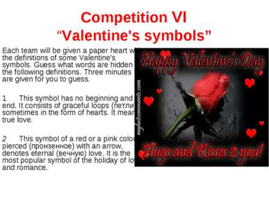 "Competition VI ""Valentine's symbols"" Each team will be given a paper heart wi..."