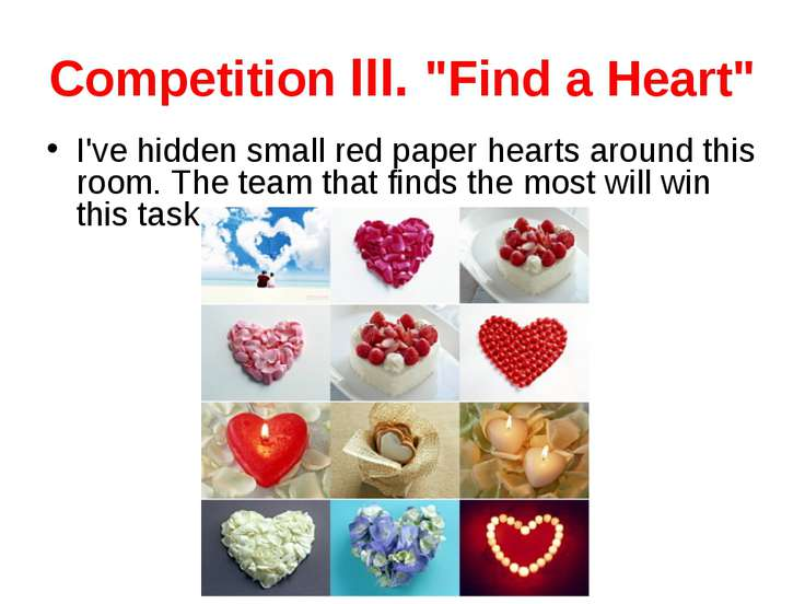 "Competition III. ""Find a Heart"" I've hidden small red paper hearts around thi..."