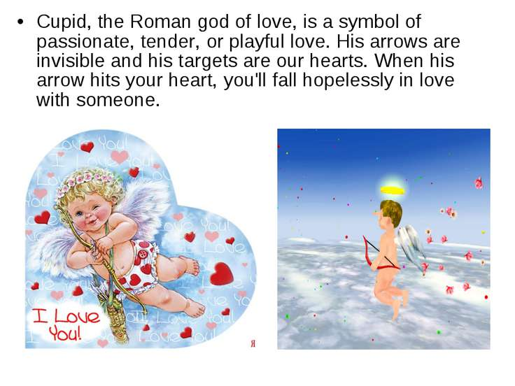 Cupid, the Roman god of love, is a symbol of passionate, tender, or playful l...