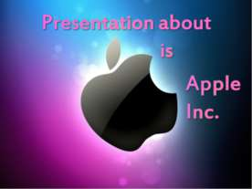 Presentation about is Apple Inc
