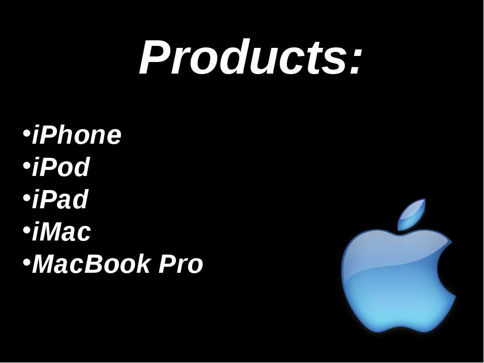 Products: iPhone iPod iPad iMac MacBook Pro