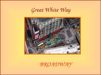 Great White Way BROADWAY