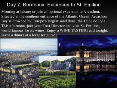 Day 7: Bordeaux. Excursion to St. Emilion Morning at leisure or join an optio...