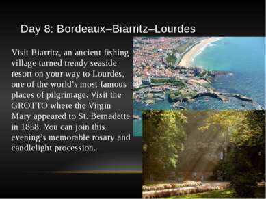 Day 8: Bordeaux–Biarritz–Lourdes Visit Biarritz, an ancient fishing village t...