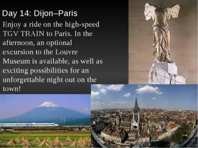 Day 14: Dijon–Paris Enjoy a ride on the high-speed TGV TRAIN to Paris. In the...