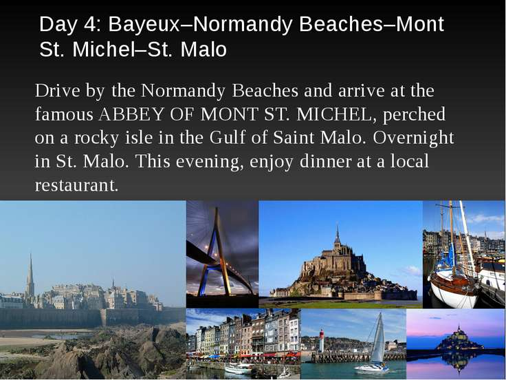 Day 4: Bayeux–Normandy Beaches–Mont St. Michel–St. Malo Drive by the Normandy...