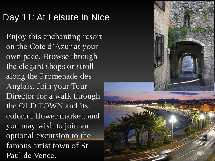 Day 11: At Leisure in Nice Enjoy this enchanting resort on the Cote d'Azur at...