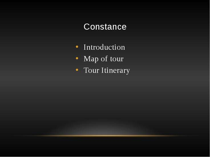 Constance Introduction Map of tour Tour Itinerary