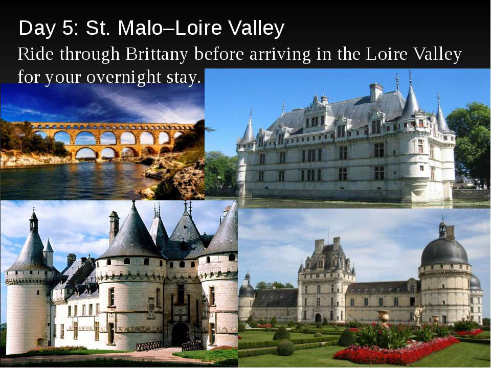 Day 5: St. Malo–Loire Valley Ride through Brittany before arriving in the Loi...