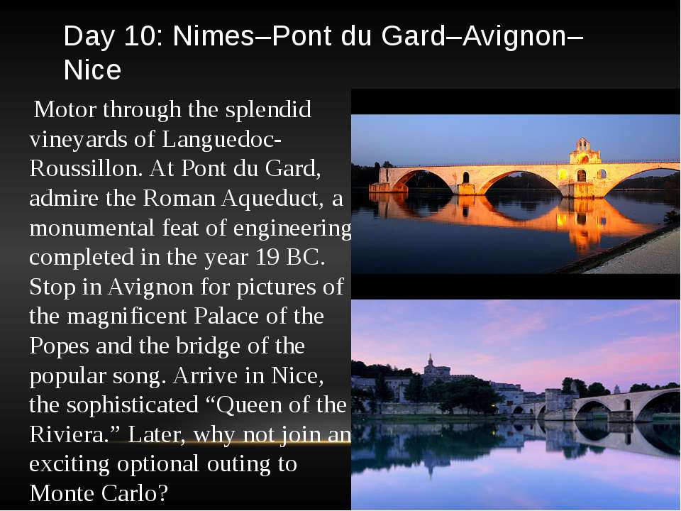 Day 10: Nimes–Pont du Gard–Avignon–Nice Motor through the splendid vineyards ...