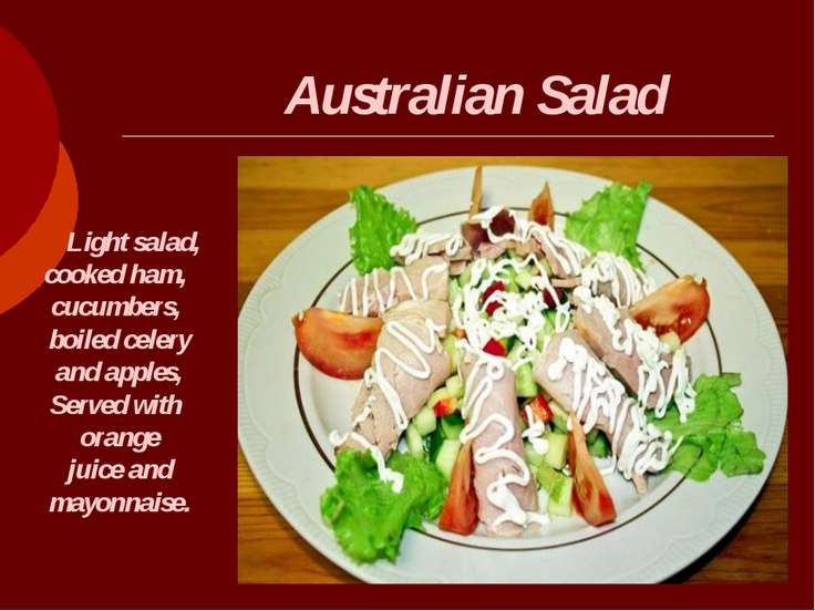 Australian Salad Light salad, cooked ham, cucumbers, boiled celery and apples...