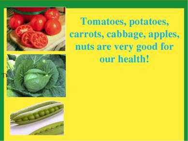 Tt Tomatoes, potatoes, carrots, cabbage, apples, nuts are very good for our h...