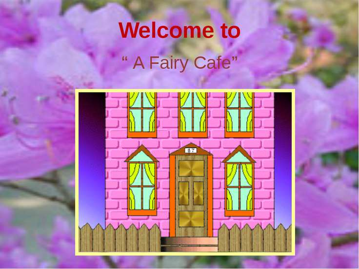 """Welcome to """" A Fairy Cafe"""""""