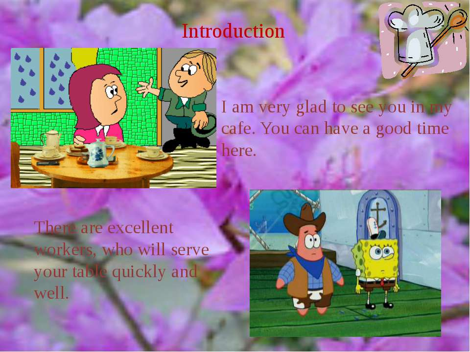 Introduction I am very glad to see you in my cafe. You can have a good time h...